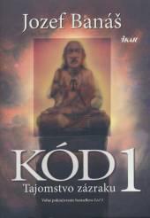 KNI Jozef banáš Jozef banáš: KNI Kód 1 - tajomstvo zázraku