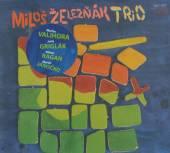 CD Zeleznak Milos Trio & Guests: A. Har V bezvetri a bezcasi