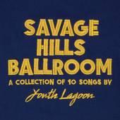 CD  Youth Lagoon Savage hills ballroom