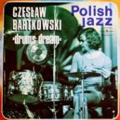 VINYL Bartkowski Czeslaw Drums dream [vinyl]