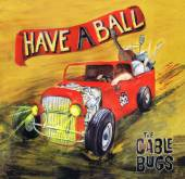 CD Cable Bugs The Have a ball