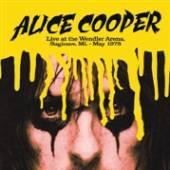 VINYL Alice Cooper Live at the wendler arena, saginaw, mi - may 1978 [vinyl]