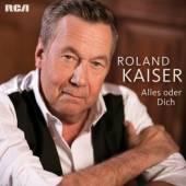 CD Kaiser Roland Alles oder dich