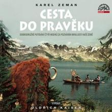 CD Kaiser Oldrich Zeman: cesta do praveku