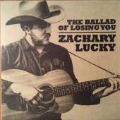 CD Zachary Lucky The ballad of losing you