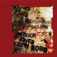 VINYL Jones Patrick & John Rob Renegade psalms [vinyl]